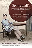img - for Stonewall's Prussian Mapmaker: The Journals of Captain Oscar Hinrichs (Civil War America) book / textbook / text book