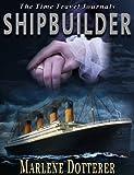 The Time Travel Journals: Shipbuilder