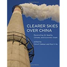 Clearer Skies Over China: Reconciling Air Quality, Climate, and Economic Goals (The MIT Press)