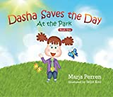 Dasha Saves the Day: At the Park: Book One