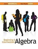 Beginning and Intermediate Algebra, Hendricks, Andrea and Chow, Oiyin Pauline, 0073384534