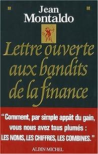Lettre ouverte aux bandits de la finance par Jean Montaldo