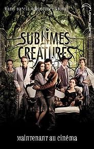 Saga Sublimes créatures - Tome 1 - 16 Lunes avec affiche du film (Saga 16 lunes) (French Edition)