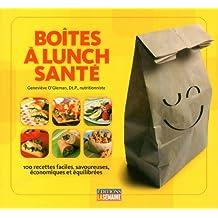 Boîtes à lunch santé: 100 recettes faciles, savoureuses, économiques et équilibrées