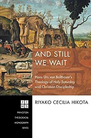And Still We Wait: Hans Urs von Balthasar's Theology of ... Christianbook.com/apps/account/downloads
