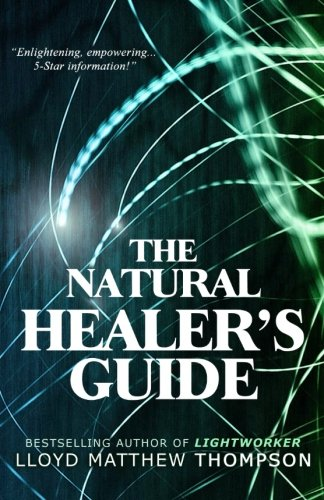 The Natural Healers Guide [Thompson, Lloyd Matthew] (Tapa Blanda)