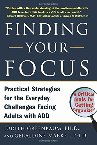 Download Finding Your Focus: Practical Strategies for the Everyday Challenges Facing Adults with ADD ebook