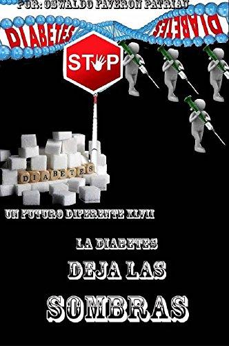 La Diabetes Deja las Sombras (Un Futuro Diferente nº 47) (Spanish Edition)