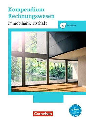 Immobilienwirtschaft: Kompendium Rechnungswesen (Neubearbeitung): Schülerbuch mit CD-ROM