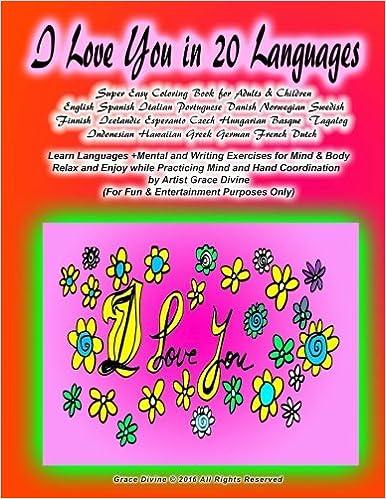 Amazon Com I Love You In 20 Languages Super Easy Coloring Book Fors Children English Spanish Italian Portuguese Danish Norwegian Swedish Finnish
