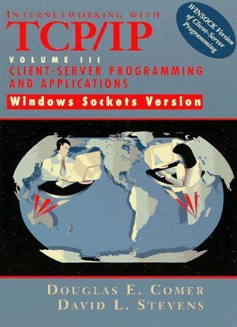 Internetworking with TCP/IP Vol. III Client-Server Programming and Applications-Windows Sockets Version by Douglas E. Comer (1997-05-10) (Windows Socket Programming)