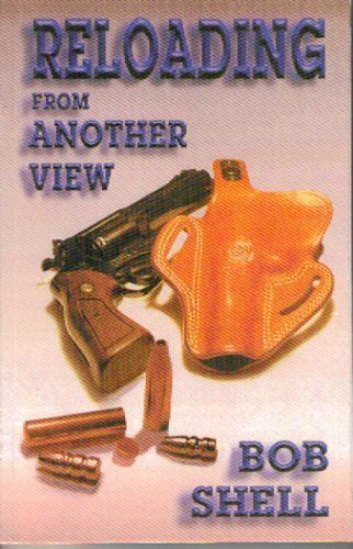 Reloading From Another View by Bob Shell (1999-08-02) (08 Shell)
