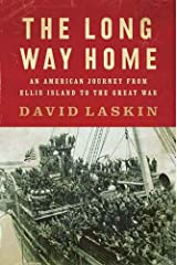 The Long Way Home: An American Journey from Ellis Island to the Great War Kindle Edition