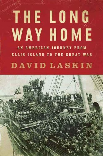 The Long Way Home: An American Journey from Ellis Island to the Great War cover