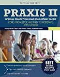 Praxis II Special Education (0543/5543) Study Guide: Core Knowledge and Mild to Moderate Applications