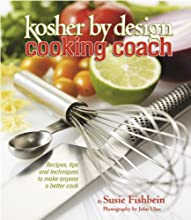 Kosher By Design Cooking Coach: Recipes, tips and techniques to make anyone a better cook
