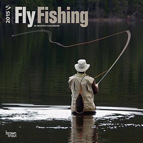 Fly Fishing 2015 Wall Calendar