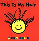 This Is My Hair, Todd Parr, 0316692360