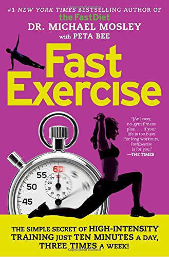 Read Online FastExercise: The Simple Secret of High-Intensity Training pdf epub