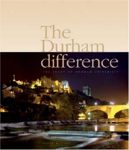 The Durham Difference: The Story of Durham University