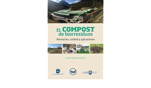 COMPOST DE BIORRESIDUOS EL: Amazon.es: JAVIER ANSORENA MINER: Libros