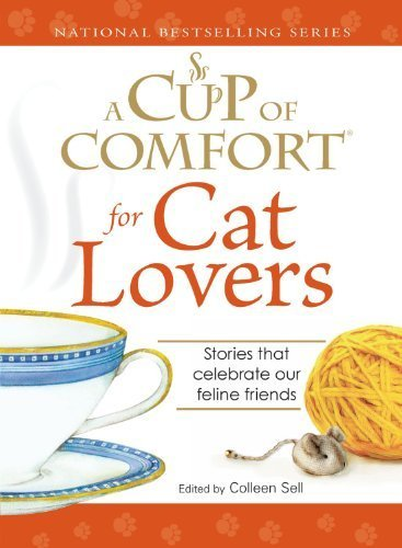 A Cup of Comfort for Cat Lovers: Stories That Celebrate Our Feline Friends (National Bestsellers Series) (2008-07-01)