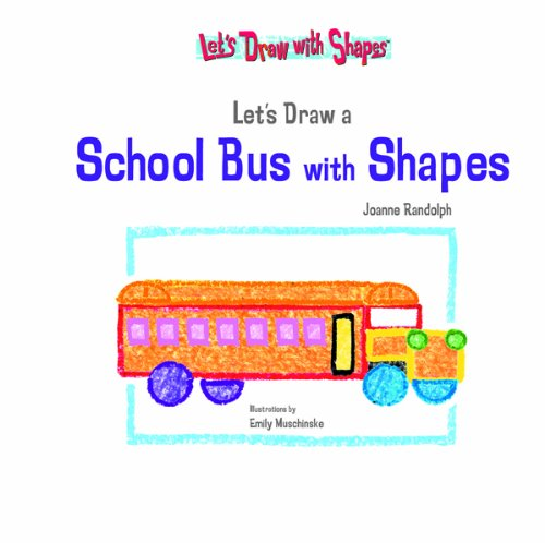 Lets Draw A School Bus With Shapes (Let's Draw With Shapes) pdf epub