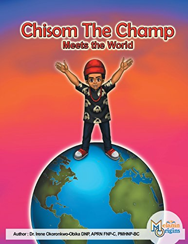 Chisom The Champ: Meets The World Irene Okoronkwo-Obika