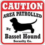 Caution Area Patrolled by Basset Hound Security Sign