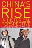 China's Rise in Historical Perspective, , 0742567214