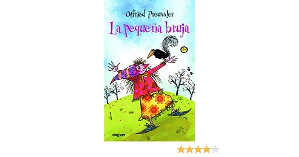 La Pequeña Bruja Noguer Infantil Spanish Edition 9788427901049 Preussler Otfried Maluenda Carmen Books