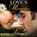 Love's Miracles Audiobook by Sandra Leesmith Narrated by Rachel Fulginiti