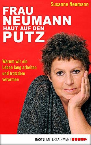 Amazoncom Frau Neumann Haut Auf Den Putz Warum Wir Ein Leben Lang