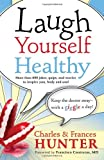 img - for Laugh Yourself Healthy: Keep the Doctor Away With a Giggle a Day! book / textbook / text book