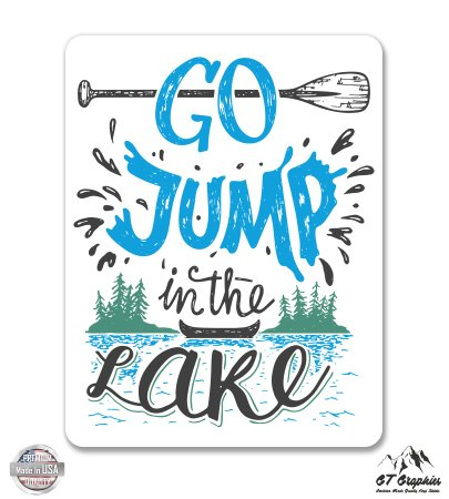 Go Jump in the Lake - 3