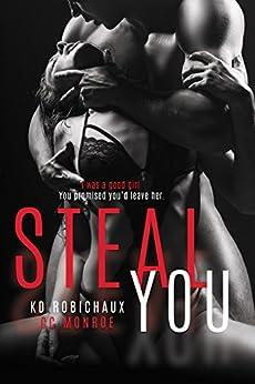 Steal You: A Standalone Dark Romance by [Robichaux, KD, Monroe, CC, Robichaux, Kayla]