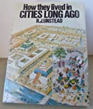 How They Lived in Cities Long Ago, R. J. Unstead and Adrian Sington, 0668051884