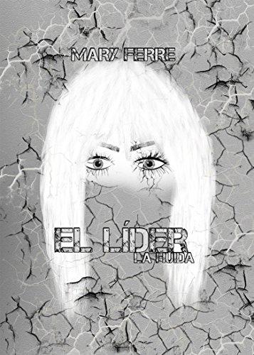 El líder, La huida (Spanish Edition) by [Ferre, Mary]