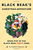 Black Beak's Christmas Adventure, Jennifer Sopranzi, 0982536844