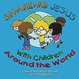 Sharing Jesus with Children Around the World, Lynne O'Quinn, 149735286X