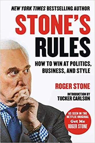 Amazon com: Stone's Rules: How to Win at Politics, Business