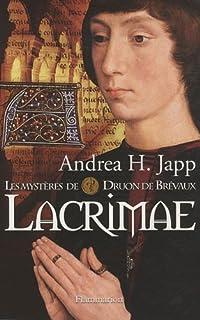 Les mystères de Druon de Brévaux : [2] : Lacrimae, Japp, Andrea H.