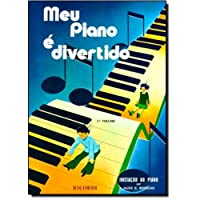 Meu Piano É Divertido - Volume 1