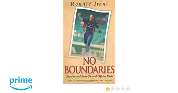 no boundaries passion and pain on and off the pitch irani ronnie