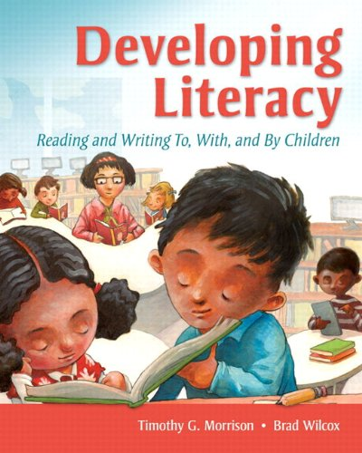 Developing Literacy: Reading and Writing To, With, and By Children Plus MyEducationLab with Pearson eText -- Access Card