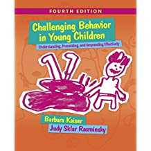Challenging Behavior in Young Children: Understanding, Preventing and Responding Effectively with Enhanced Pearson...