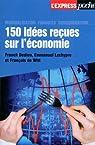 150 idées reçues sur l'économie par Dedieu
