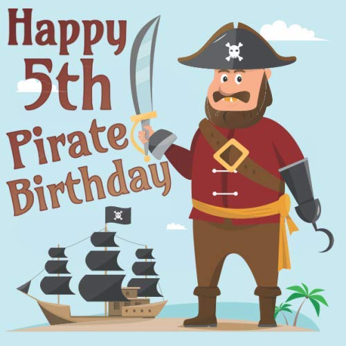 Happy 5th Pirate Birthday: Party Celebration Guest Book for Signing and Leaving Special Messages]()