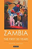 Zambia : The First 50 Years, Sardanis, Andrew, 1780768214