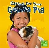 Caring for Your Guinea Pig, Kremena T. Spengler, 142961255X
